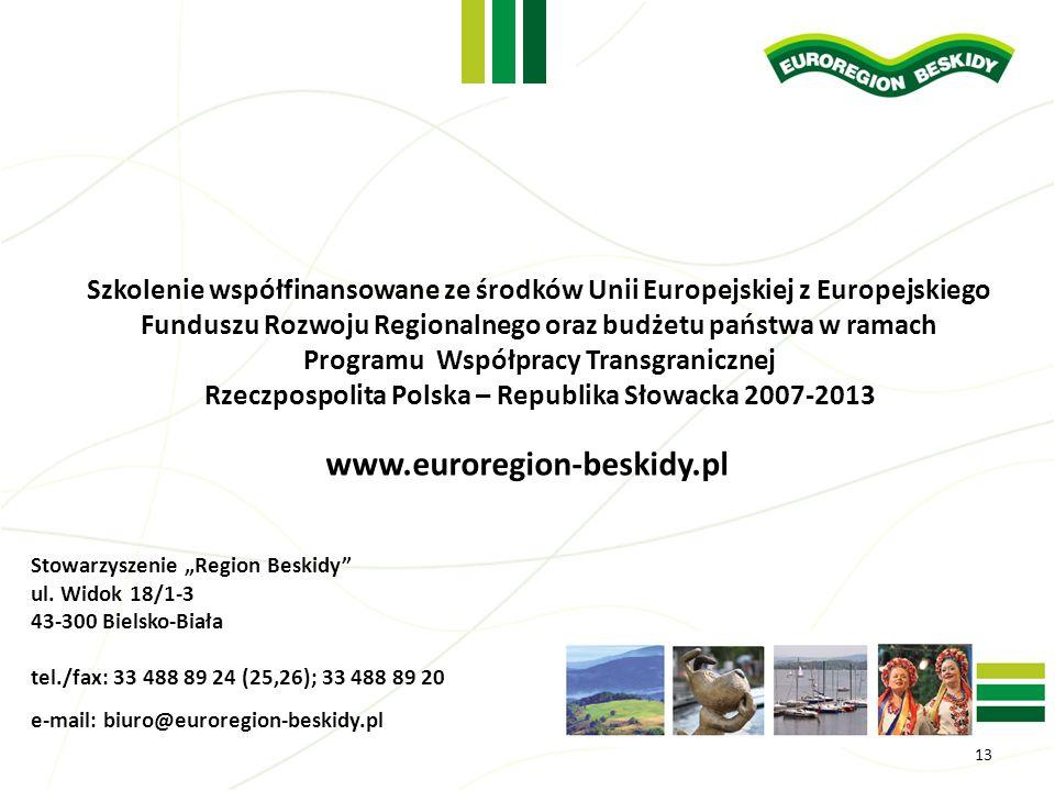 www.euroregion-beskidy.pl Stowarzyszenie Region Beskidy ul. Widok 18/1-3 43-300 Bielsko-Biała tel./fax: 33 488 89 24 (25,26); 33 488 89 20 e-mail: biu
