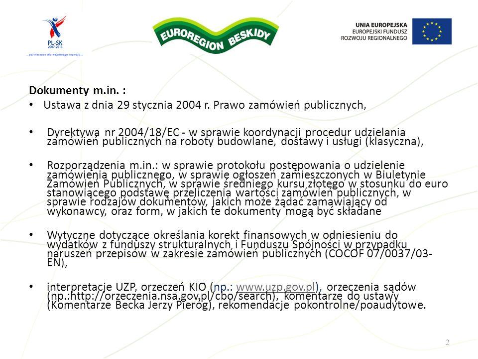 Dokumenty m.in. : Ustawa z dnia 29 stycznia 2004 r. Prawo zamówień publicznych, Dyrektywa nr 2004/18/EC - w sprawie koordynacji procedur udzielania za