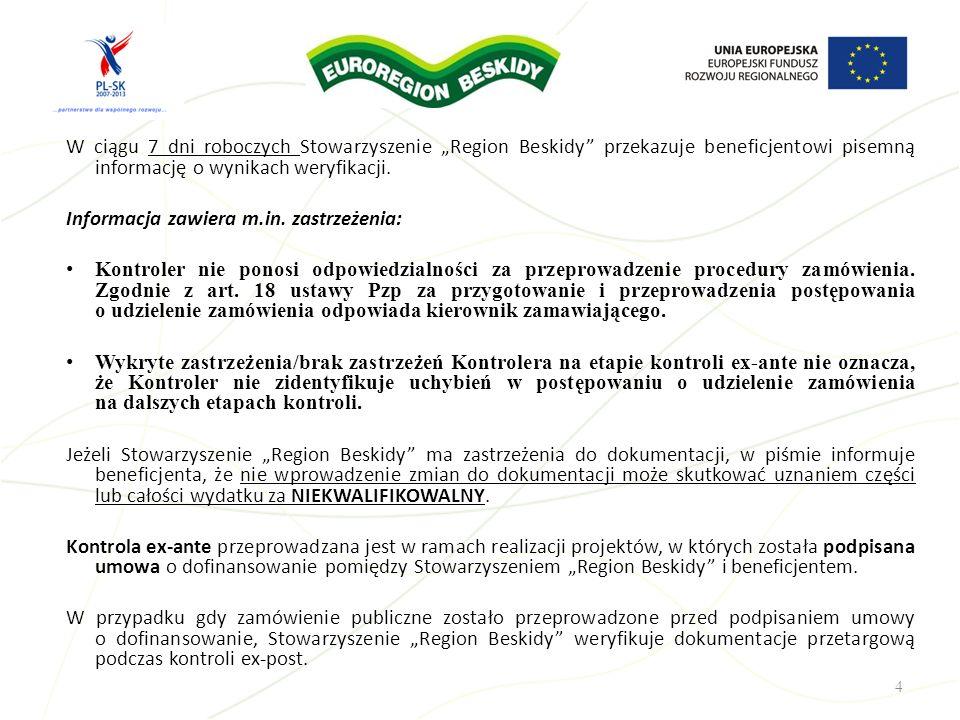 W ciągu 7 dni roboczych Stowarzyszenie Region Beskidy przekazuje beneficjentowi pisemną informację o wynikach weryfikacji. Informacja zawiera m.in. za