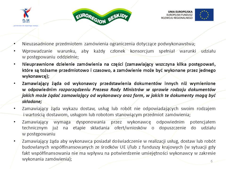 Nieuzasadnione przedmiotem zamówienia ograniczenia dotyczące podwykonawstwa; Wprowadzanie warunku, aby każdy członek konsorcjum spełniał warunki udzia