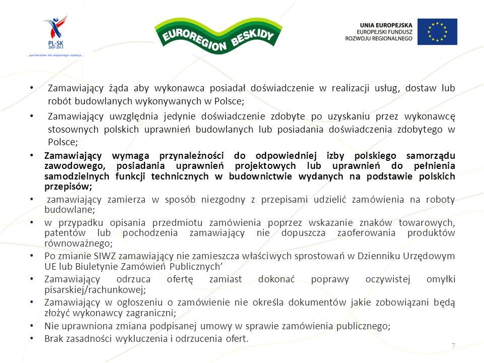 Zamawiający żąda aby wykonawca posiadał doświadczenie w realizacji usług, dostaw lub robót budowlanych wykonywanych w Polsce; Zamawiający uwzględnia j