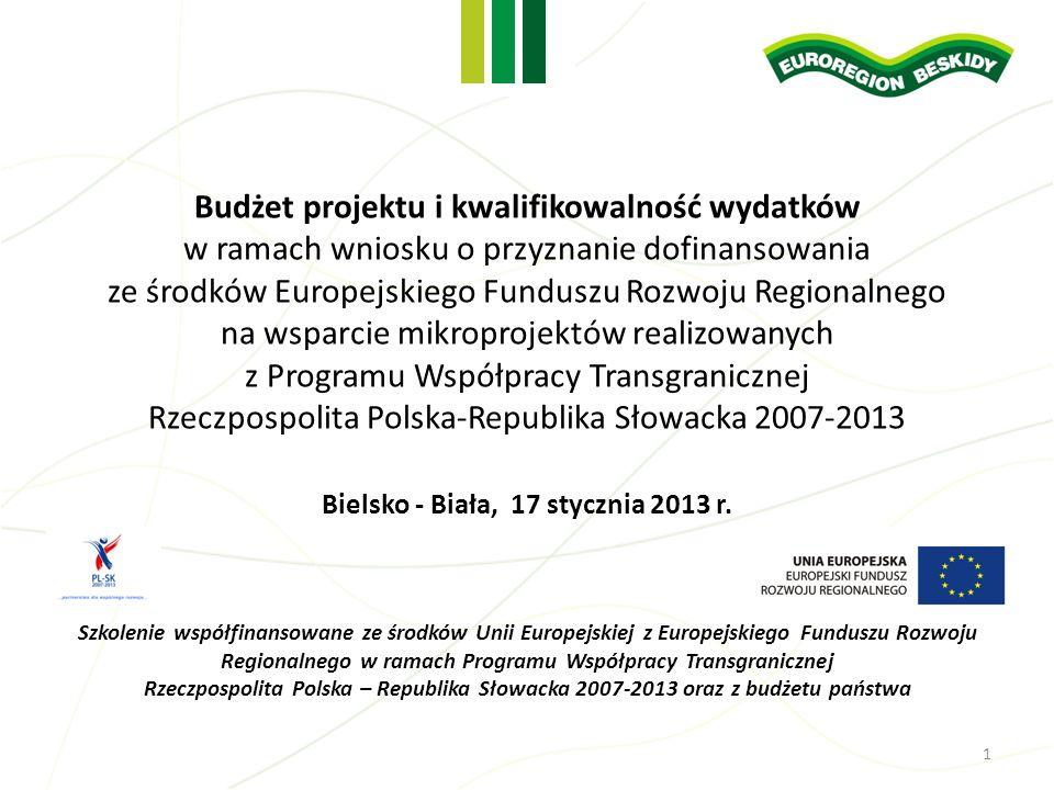 2 Pytania i wątpliwości powstałe przy wypełnianiu wniosku prosimy na bieżąco kierować do pracowników biura Stowarzyszenia Region Beskidy Obowiązują: Wytyczne dotyczące kwalifikowania wydatków i projektów w ramach programów współpracy transgranicznej Europejskiej Współpracy Terytorialnej realizowanych z udziałem Polski w latach 2007-2013 z dnia 30 listopada 2012 r.