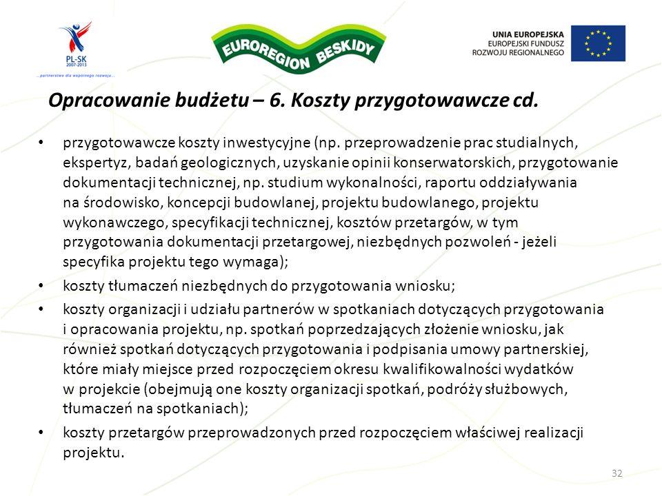 Opracowanie budżetu – 6. Koszty przygotowawcze cd. przygotowawcze koszty inwestycyjne (np. przeprowadzenie prac studialnych, ekspertyz, badań geologic