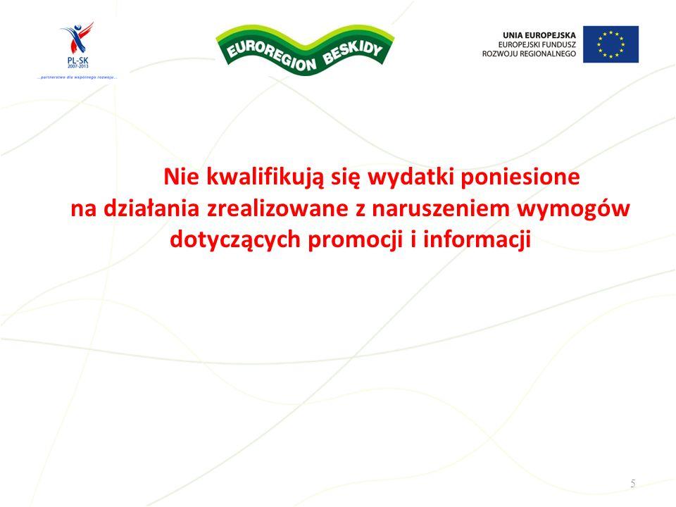 Nie kwalifikują się wydatki poniesione na działania zrealizowane z naruszeniem wymogów dotyczących promocji i informacji 5