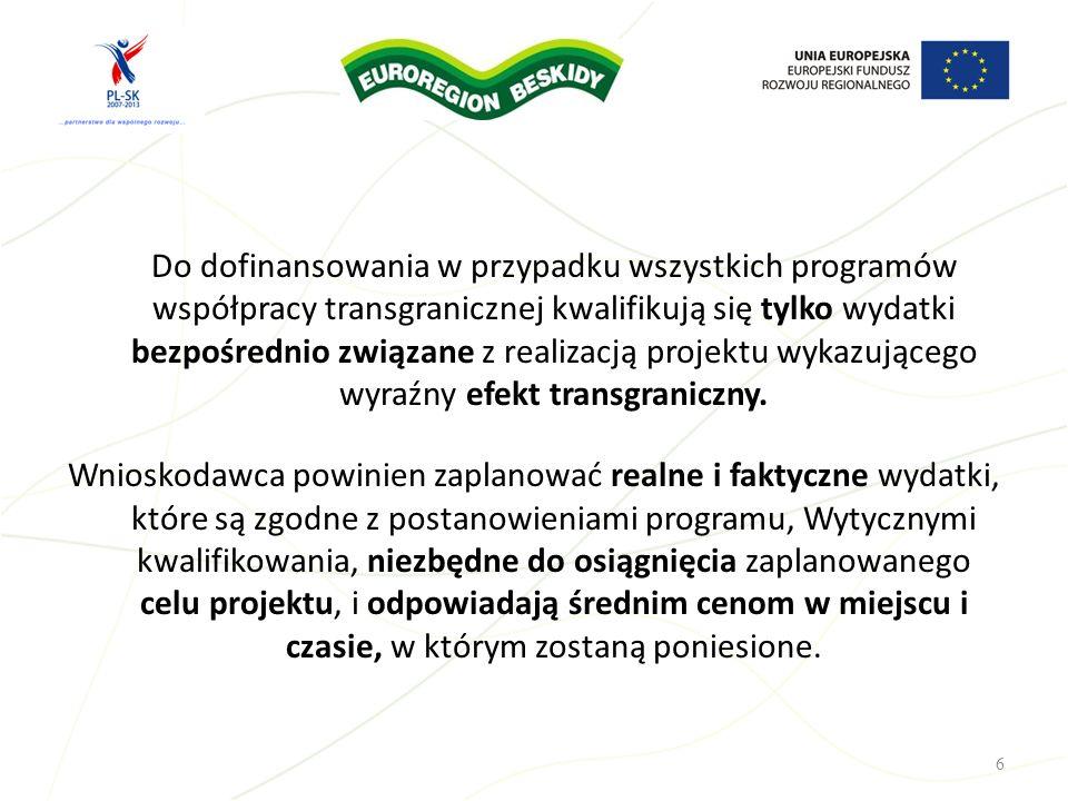 Do dofinansowania w przypadku wszystkich programów współpracy transgranicznej kwalifikują się tylko wydatki bezpośrednio związane z realizacją projekt