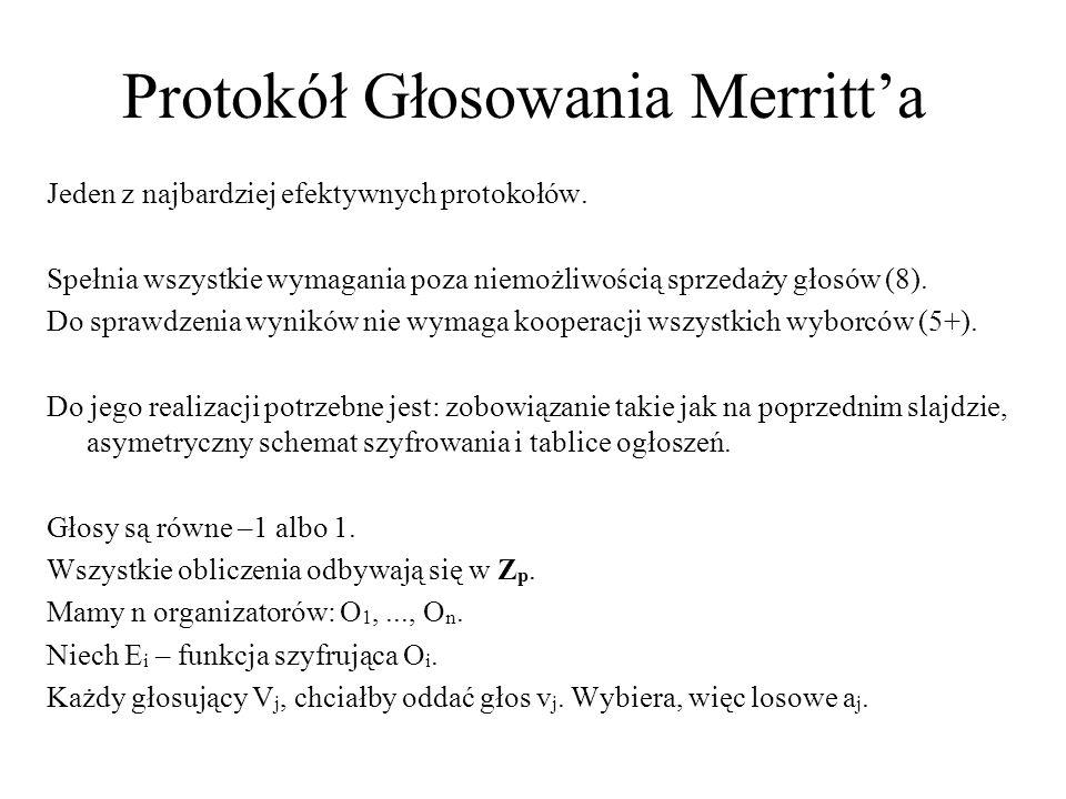 Protokół Głosowania Merritta Jeden z najbardziej efektywnych protokołów. Spełnia wszystkie wymagania poza niemożliwością sprzedaży głosów (8). Do spra