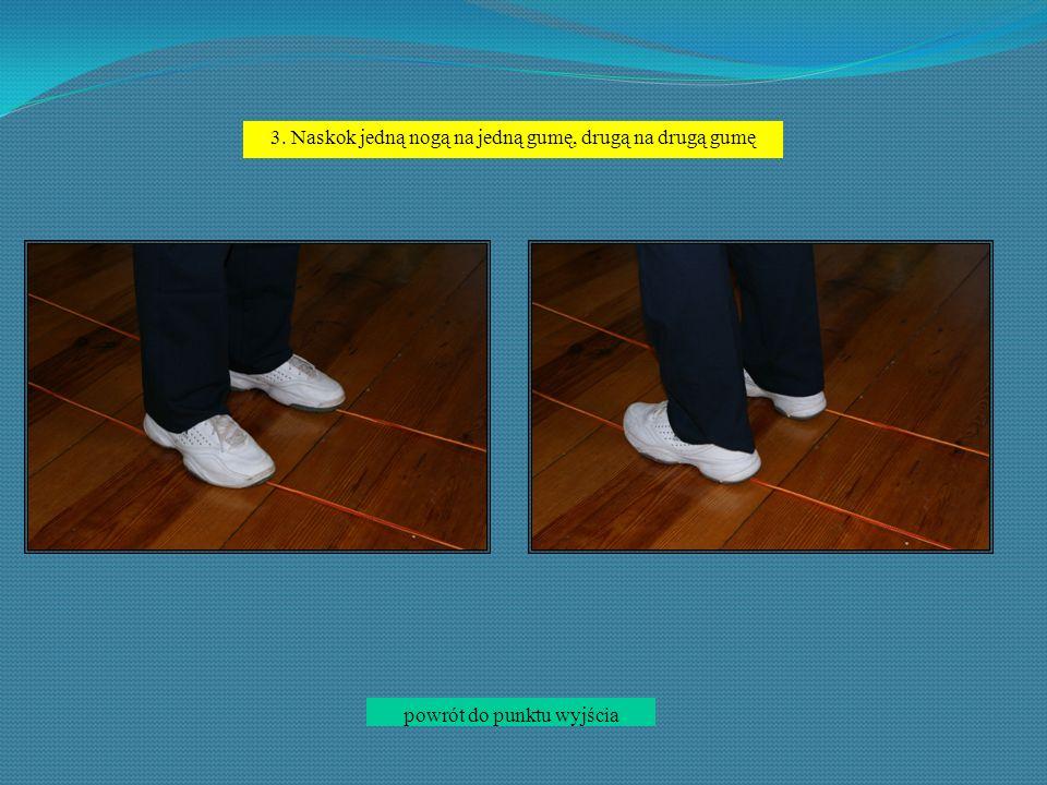 4..Naskok z podchwyceniem gumy można dodatkowo utrudnić trzymanie gumy stojąc na tzw.