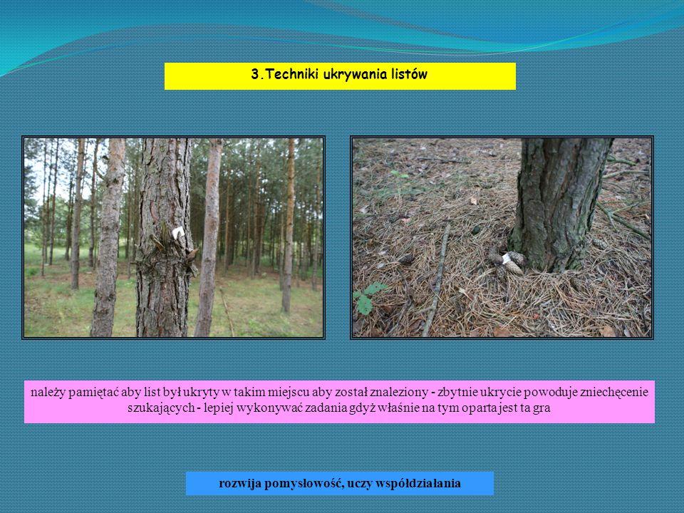 Przykłady zadań pozostawionych w listach : Sprzątanie miejsca w obwodzie 10 metrów od listu - oczywiście wiąże się to z pozostawieniem worka i rękawiczek do sprzątania Ułożenie piosenki ekologicznej - pozostawiamy papier i długopis Liczenie pozostawionych strzałek na określonej odległości trasy np.