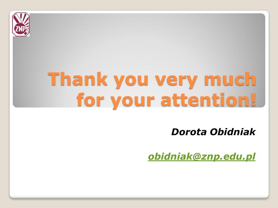 Thank you very much for your attention! Dorota Obidniak obidniak@znp.edu.pl