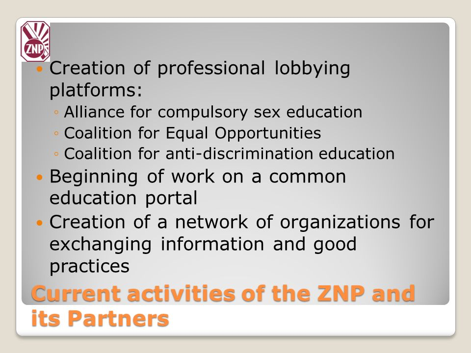 Current activities of the ZNP and its Partners Legislative action (slow changes in legislation, e.g.