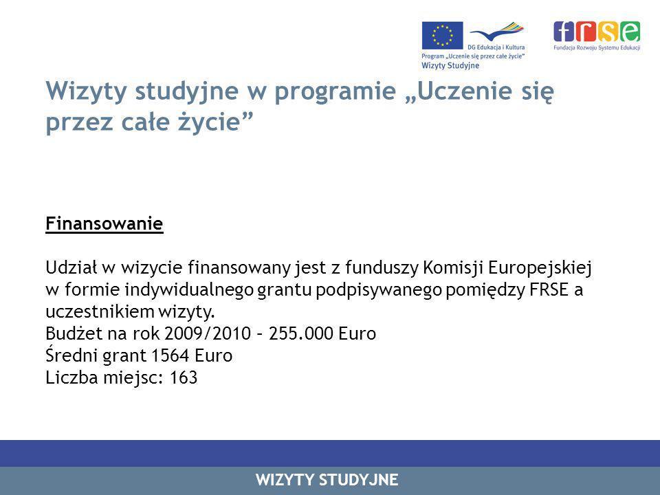 Wizyty studyjne w programie Uczenie się przez całe życie Finansowanie Udział w wizycie finansowany jest z funduszy Komisji Europejskiej w formie indywidualnego grantu podpisywanego pomiędzy FRSE a uczestnikiem wizyty.
