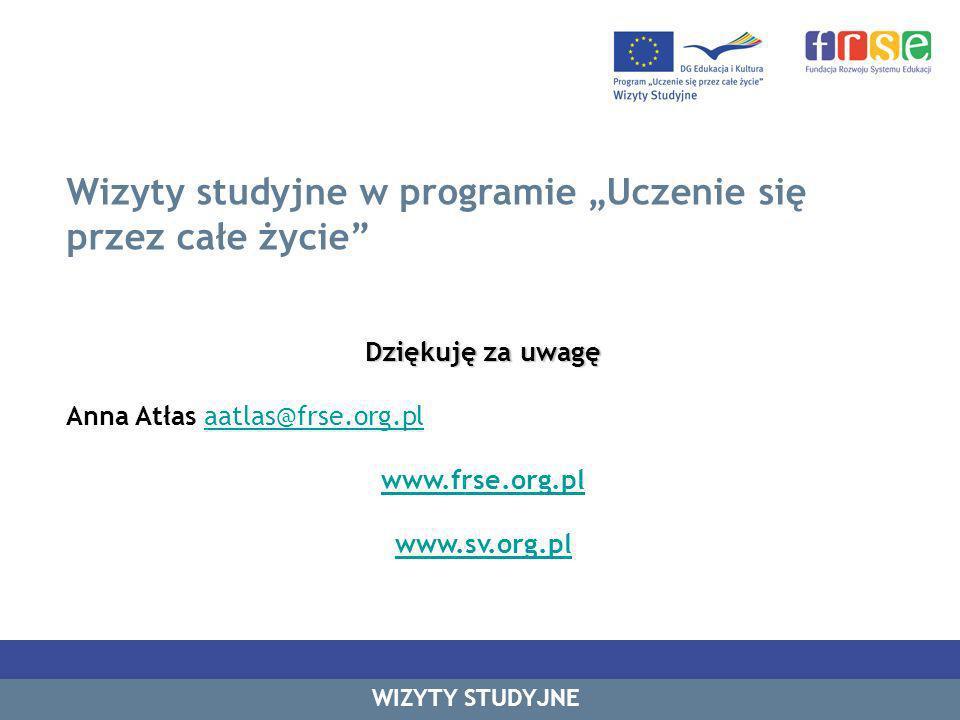 Wizyty studyjne w programie Uczenie się przez całe życie Dziękuję za uwagę Anna Atłas aatlas@frse.org.plaatlas@frse.org.pl www.frse.org.pl www.sv.org.pl WIZYTY STUDYJNE