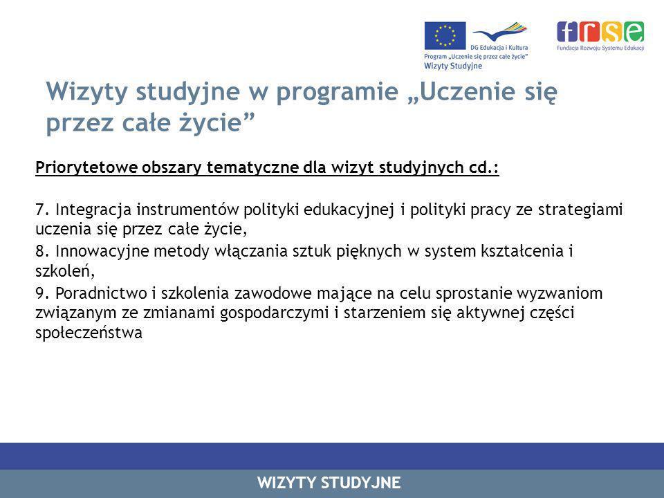 Wizyty studyjne w programie Uczenie się przez całe życie WIZYTY STUDYJNE Priorytetowe obszary tematyczne dla wizyt studyjnych cd.: 7.