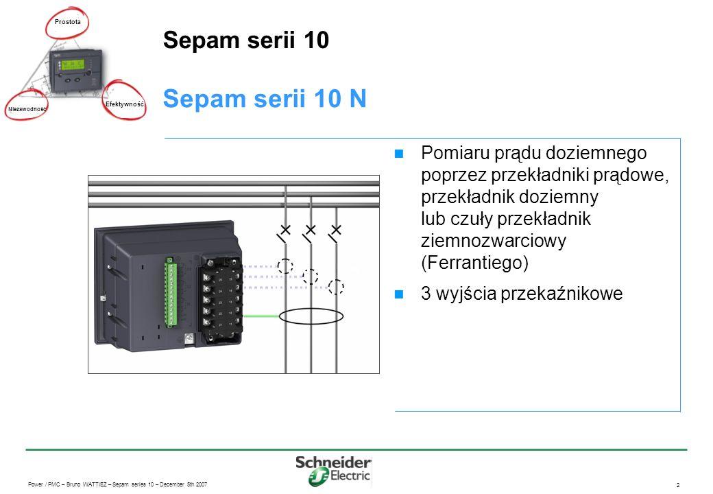 Power / PMC – Bruno WATTIEZ – Sepam series 10 – December 5th 2007 3 Sepam serii 10 B Sepam serii 10 Pomiar prądu fazowego poprzez przekładniki prądowe w 2 lub 3 w fazach Wyrównawczy prąd doziemny mierzony jest poprzez przekładniki prądowe, przekładnik doziemny lub czuły przekładnik ziemnozwarciowy (Ferrantiego) 3 wyjścia przekaźnikowe Prostota Efektywność Niezawodność