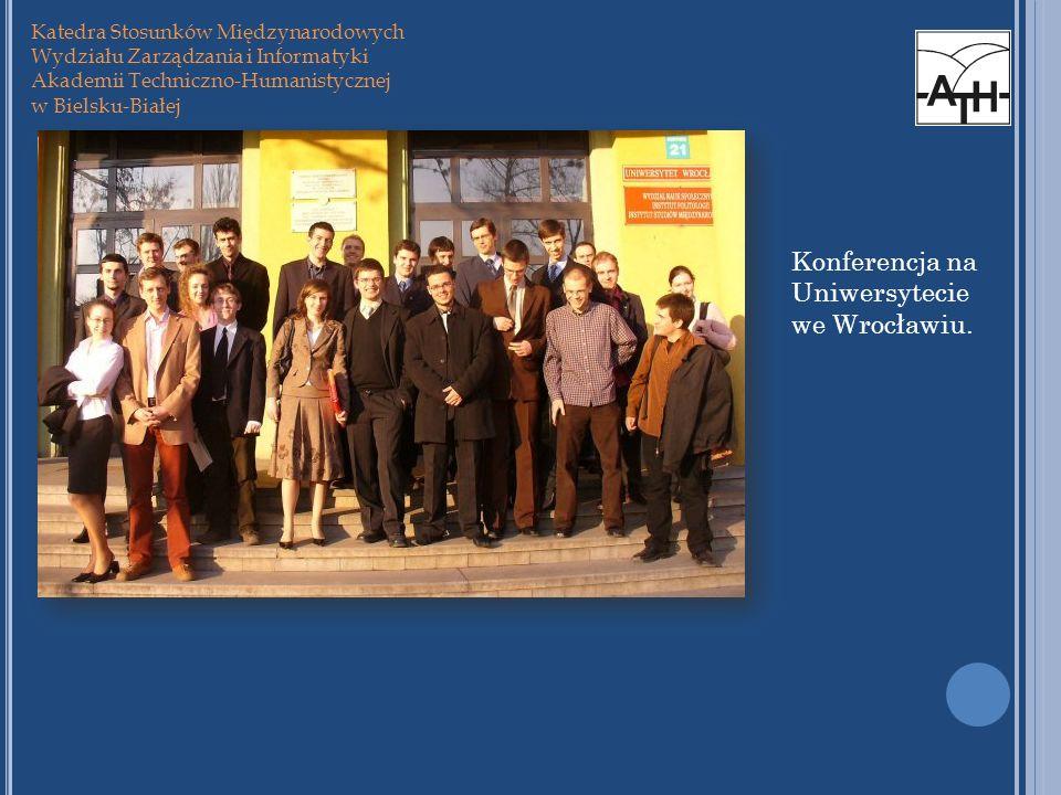 Katedra Stosunków Międzynarodowych Wydziału Zarządzania i Informatyki Akademii Techniczno-Humanistycznej w Bielsku-Białej Konferencja na Uniwersytecie