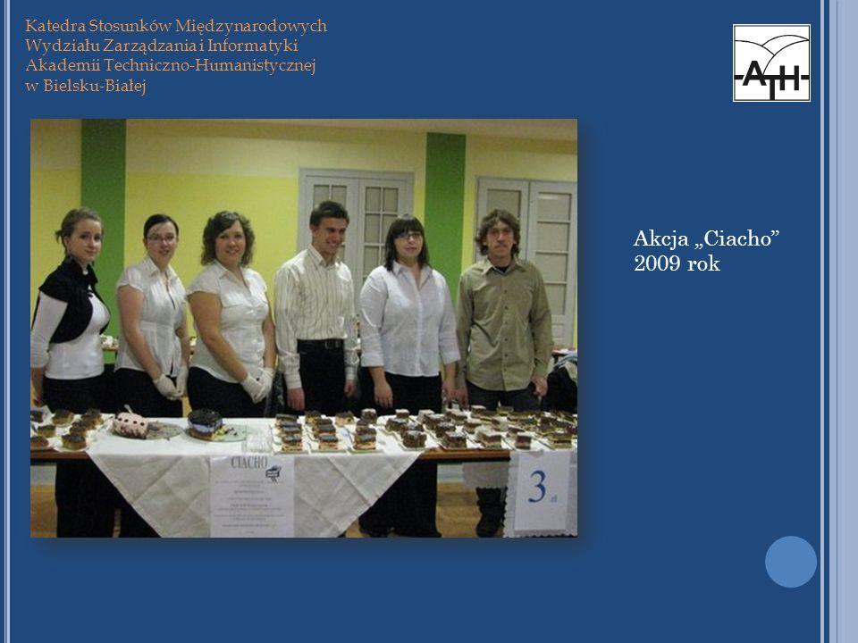 Katedra Stosunków Międzynarodowych Wydziału Zarządzania i Informatyki Akademii Techniczno-Humanistycznej w Bielsku-Białej Akcja Ciacho 2009 rok