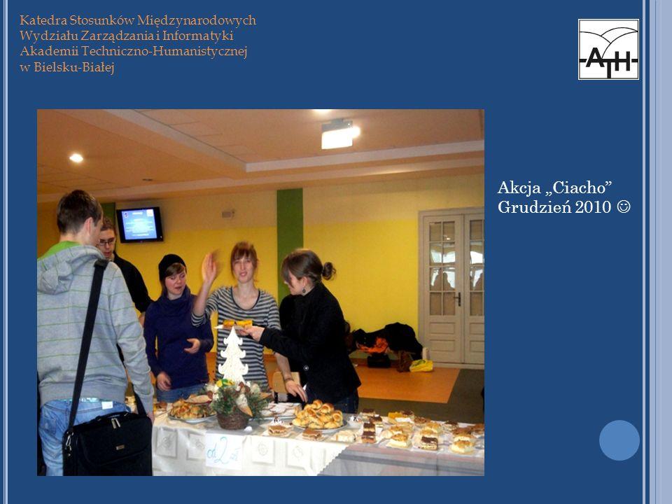 Katedra Stosunków Międzynarodowych Wydziału Zarządzania i Informatyki Akademii Techniczno-Humanistycznej w Bielsku-Białej Akcja Ciacho Grudzień 2010