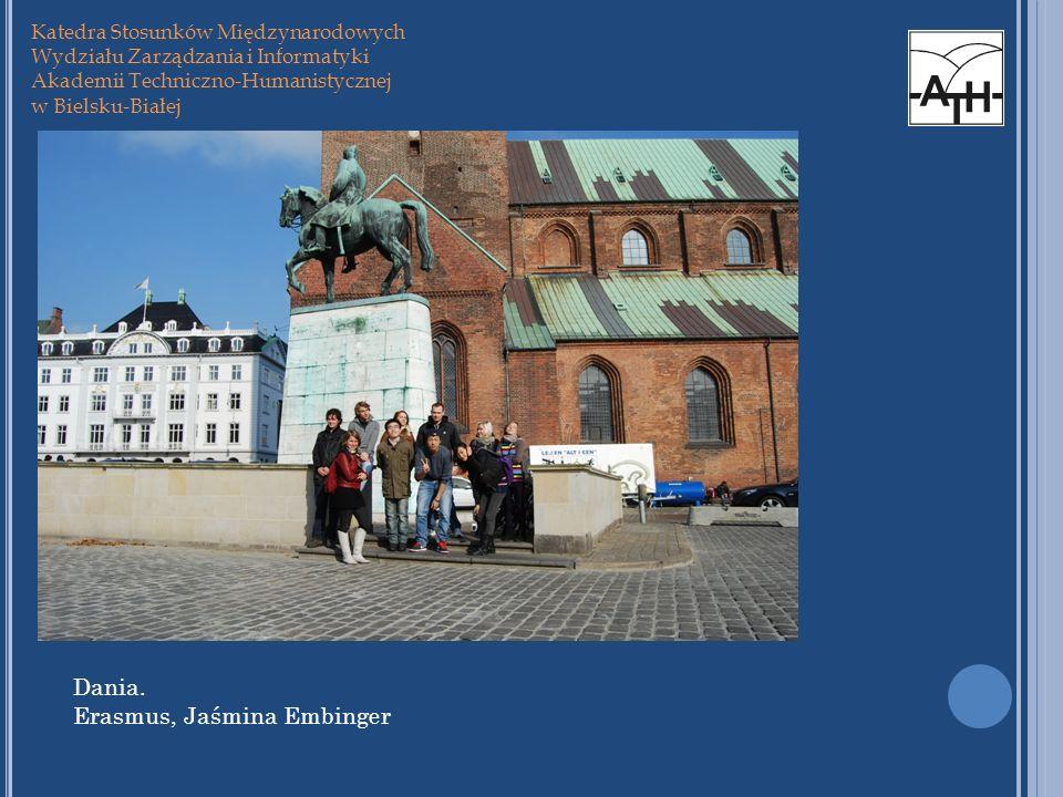Katedra Stosunków Międzynarodowych Wydziału Zarządzania i Informatyki Akademii Techniczno-Humanistycznej w Bielsku-Białej Dania. Erasmus, Jaśmina Embi