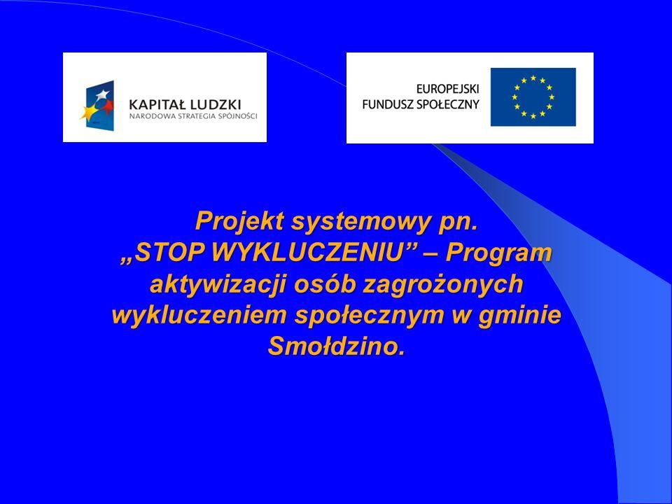Projekt systemowy pn. STOP WYKLUCZENIU – Program aktywizacji osób zagrożonych wykluczeniem społecznym w gminie Smołdzino.