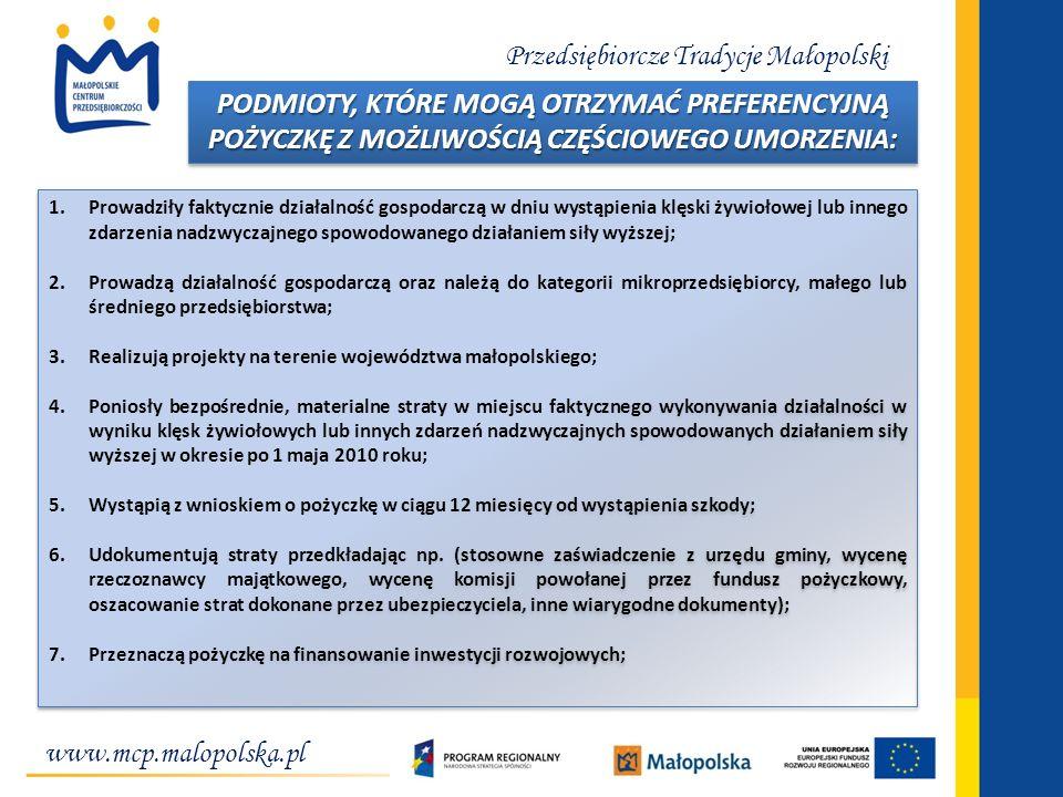 www.mcp.malopolska.pl Przedsiębiorcze Tradycje Małopolski PODMIOTY, KTÓRE MOGĄ OTRZYMAĆ PREFERENCYJNĄ POŻYCZKĘ Z MOŻLIWOŚCIĄ CZĘŚCIOWEGO UMORZENIA: 1.