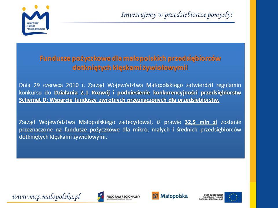 Inwestujemy w przedsiębiorcze pomysły! Fundusze pożyczkowe dla małopolskich przedsiębiorców dotkniętych klęskami żywiołowymi! Działania 2.1 Rozwój i p
