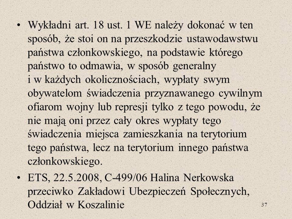 Wykładni art. 18 ust. 1 WE należy dokonać w ten sposób, że stoi on na przeszkodzie ustawodawstwu państwa członkowskiego, na podstawie którego państwo