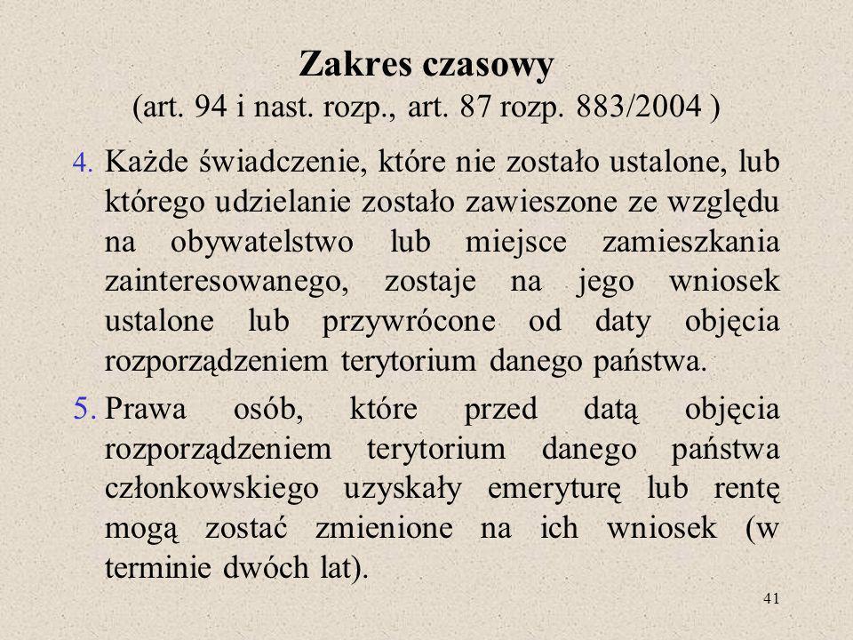 41 Zakres czasowy (art.94 i nast. rozp., art. 87 rozp.