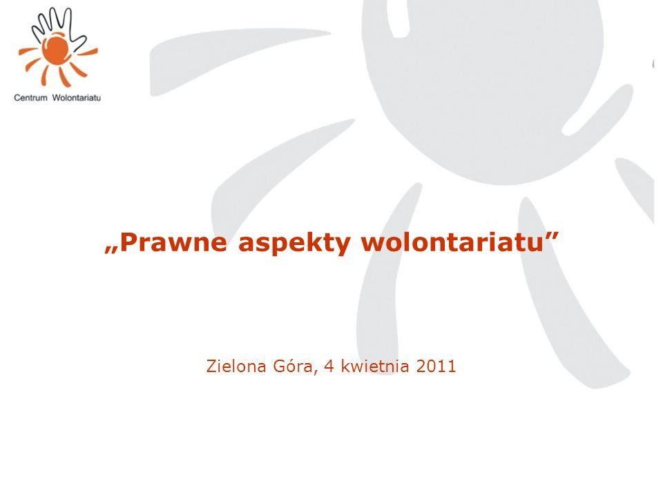 Prawne aspekty wolontariatu Zielona Góra, 4 kwietnia 2011