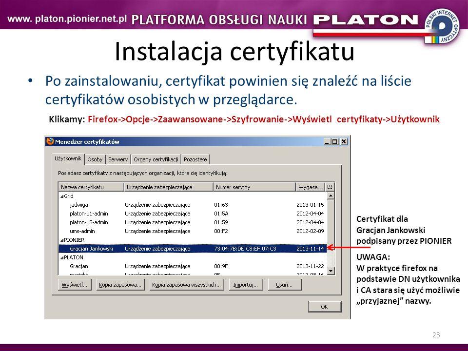 23 Instalacja certyfikatu Po zainstalowaniu, certyfikat powinien się znaleźć na liście certyfikatów osobistych w przeglądarce. Klikamy: Firefox->Opcje