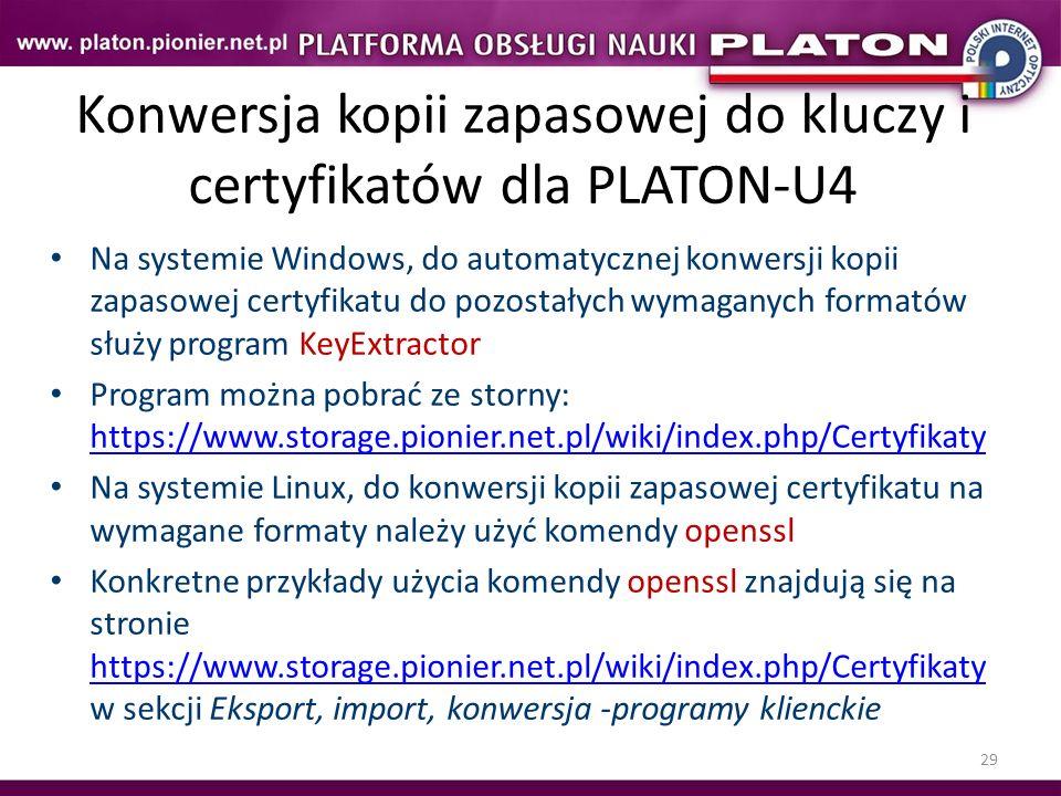 29 Konwersja kopii zapasowej do kluczy i certyfikatów dla PLATON-U4 Na systemie Windows, do automatycznej konwersji kopii zapasowej certyfikatu do poz