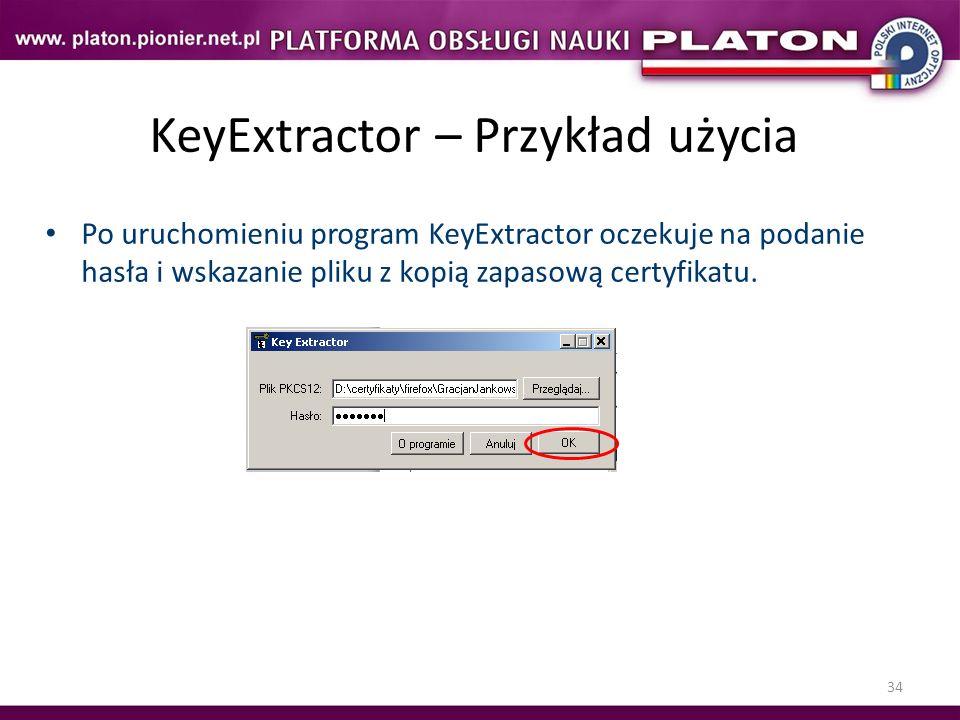 34 KeyExtractor – Przykład użycia Po uruchomieniu program KeyExtractor oczekuje na podanie hasła i wskazanie pliku z kopią zapasową certyfikatu.
