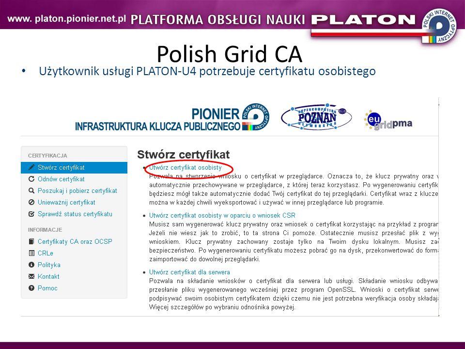 Polish Grid CA Użytkownik usługi PLATON-U4 potrzebuje certyfikatu osobistego