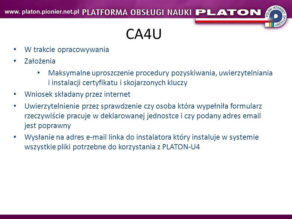 CA4U W trakcie opracowywania Założenia Maksymalne uproszczenie procedury pozyskiwania, uwierzytelniania i instalacji certyfikatu i skojarzonych kluczy