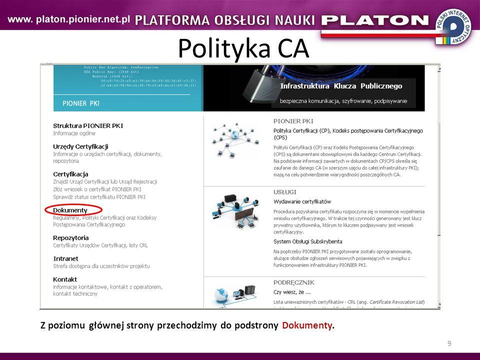 10 Polityka CA Znajdujemy sekcję Urząd Certyfikacji PIONIER PKI CA-WCSS-1.