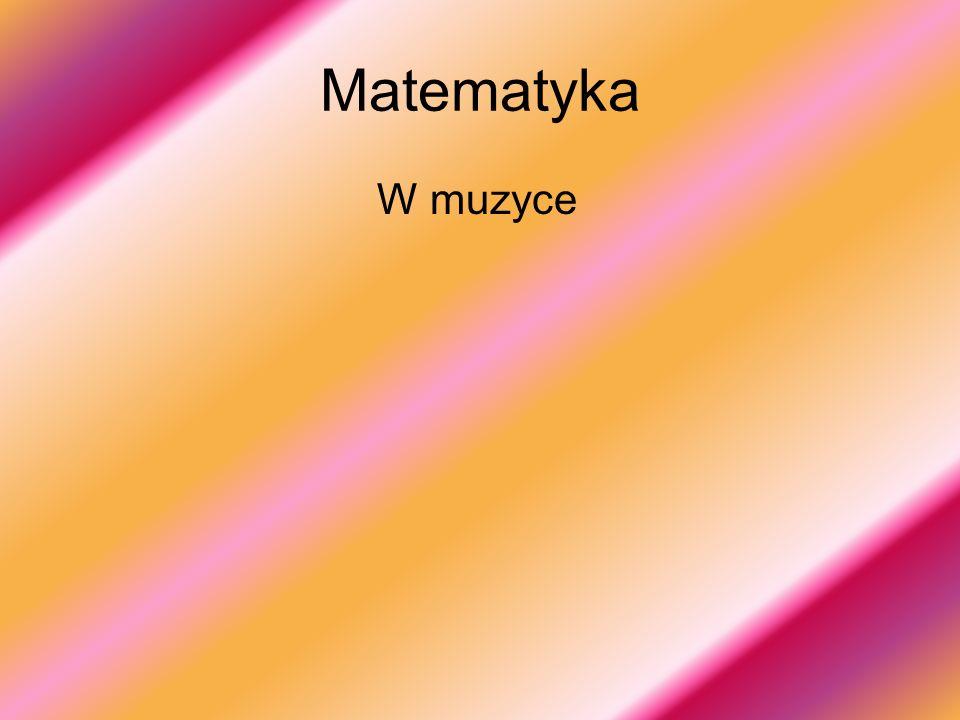 Matematyczną harmonię w muzyce jako pierwsi odkryli pitagorejczycy.
