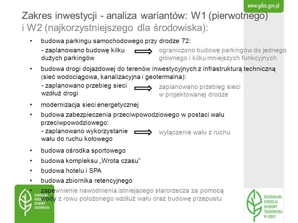 Zakres inwestycji - analiza wariantów: W1 (pierwotnego) i W2 (najkorzystniejszego dla środowiska): budowa parkingu samochodowego przy drodze 72: budow
