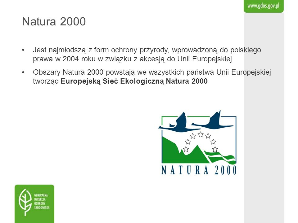 Cele funkcjonowania ESE Natura 2000 Zachowanie określonych typów siedlisk przyrodniczych oraz gatunków, uważanych za cenne i zagrożone w skali całej Europy Ochrona różnorodności biologicznej