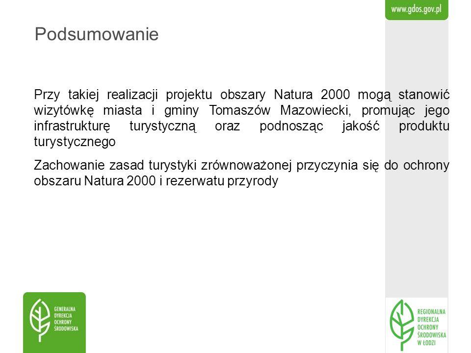 Podsumowanie Przy takiej realizacji projektu obszary Natura 2000 mogą stanowić wizytówkę miasta i gminy Tomaszów Mazowiecki, promując jego infrastrukt