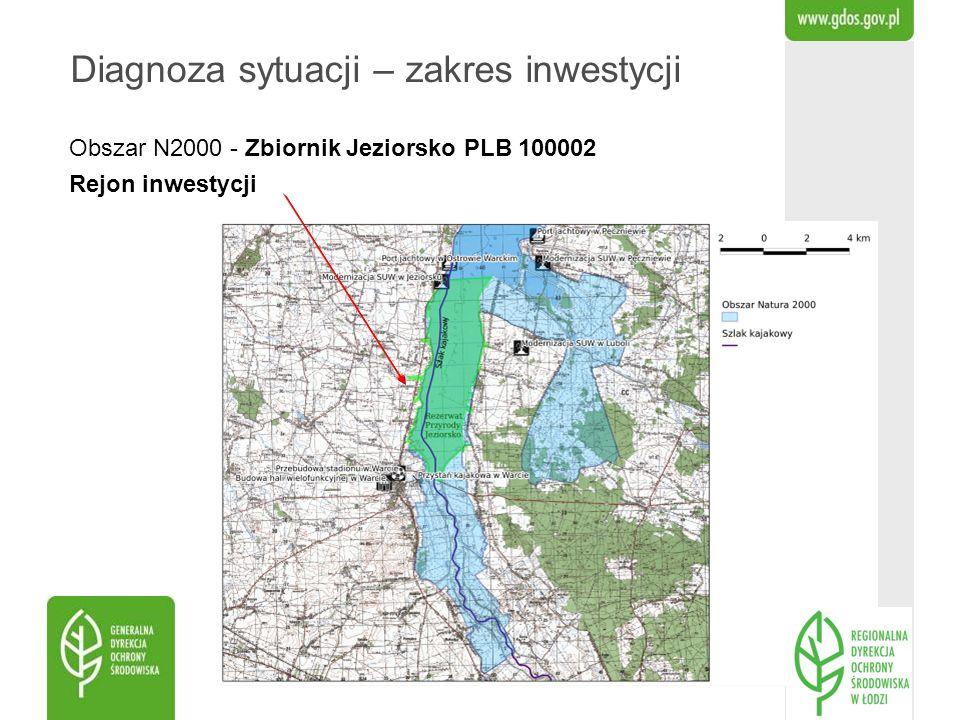 Obszar N2000 - Zbiornik Jeziorsko PLB 100002 Rejon inwestycji Diagnoza sytuacji – zakres inwestycji