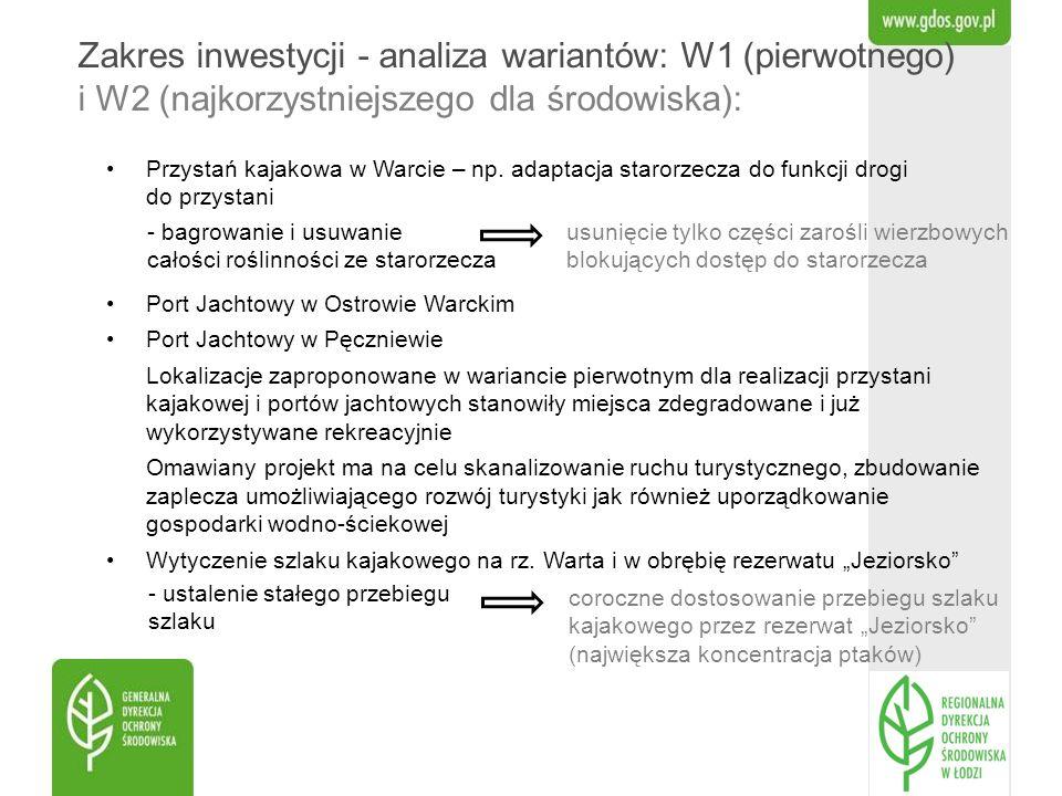 Zakres inwestycji - analiza wariantów: W1 (pierwotnego) i W2 (najkorzystniejszego dla środowiska): Przystań kajakowa w Warcie – np. adaptacja starorze