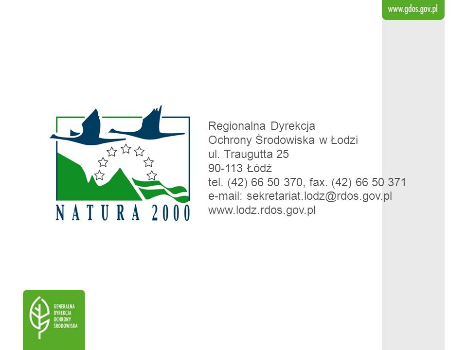 Regionalna Dyrekcja Ochrony Środowiska w Łodzi ul. Traugutta 25 90-113 Łódź tel. (42) 66 50 370, fax. (42) 66 50 371 e-mail: sekretariat.lodz@rdos.gov