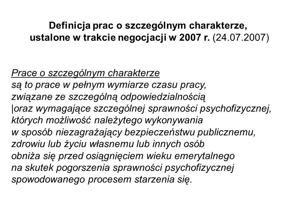Definicja prac o szczególnym charakterze, ustalone w trakcie negocjacji w 2007 r. (24.07.2007) Prace o szczególnym charakterze są to prace w pełnym wy