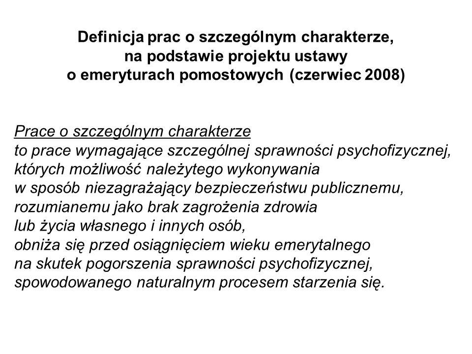 Definicja prac o szczególnym charakterze, na podstawie projektu ustawy o emeryturach pomostowych (czerwiec 2008) Prace o szczególnym charakterze to pr