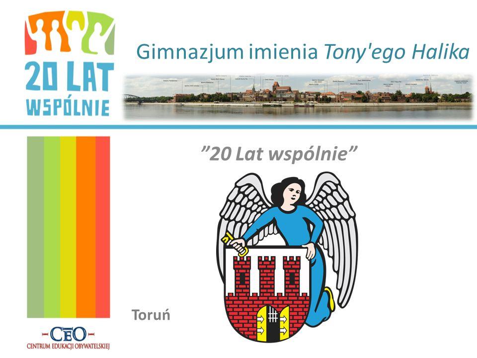 Gimnazjum imienia Tony'ego Halika 20 Lat wspólnie Toruń
