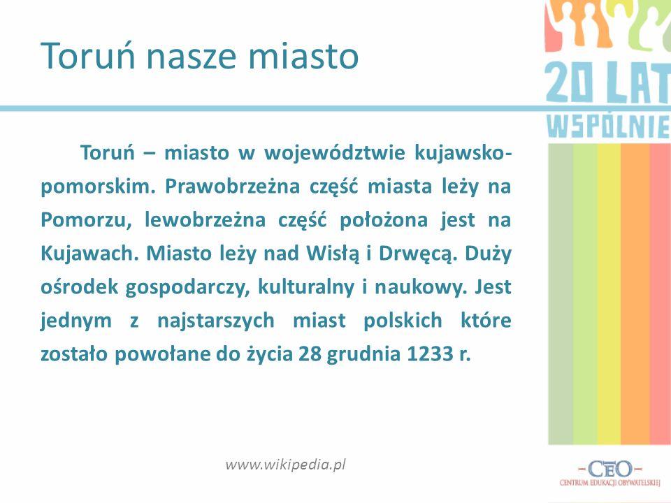 Toruń – miasto w województwie kujawsko- pomorskim. Prawobrzeżna część miasta leży na Pomorzu, lewobrzeżna część położona jest na Kujawach. Miasto leży