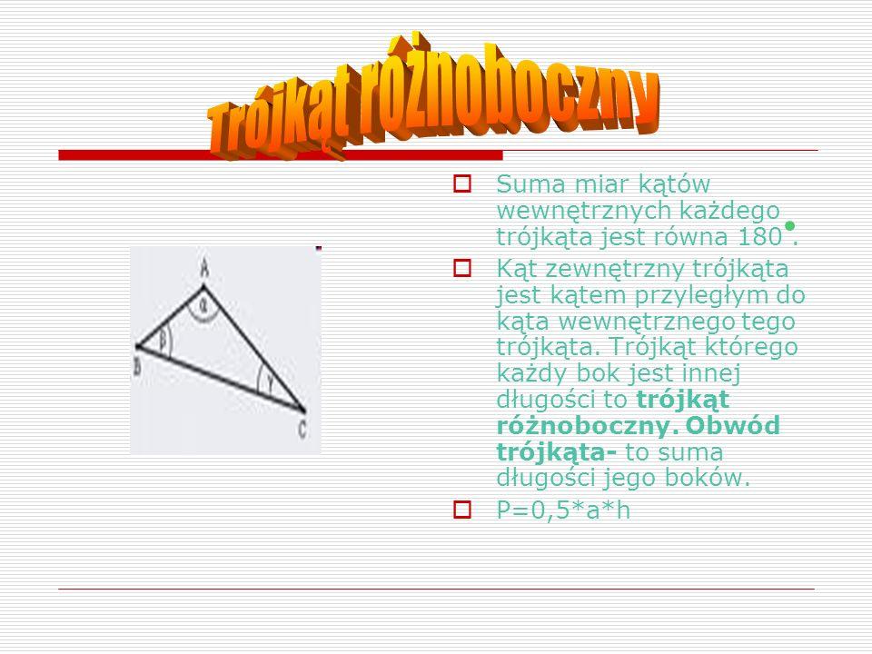 Suma miar kątów wewnętrznych każdego trójkąta jest równa 180. Kąt zewnętrzny trójkąta jest kątem przyległym do kąta wewnętrznego tego trójkąta. Trójką