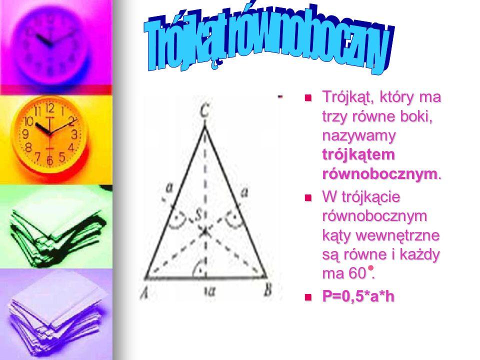 Trójkąt, który ma trzy równe boki, nazywamy trójkątem równobocznym. Trójkąt, który ma trzy równe boki, nazywamy trójkątem równobocznym. W trójkącie ró
