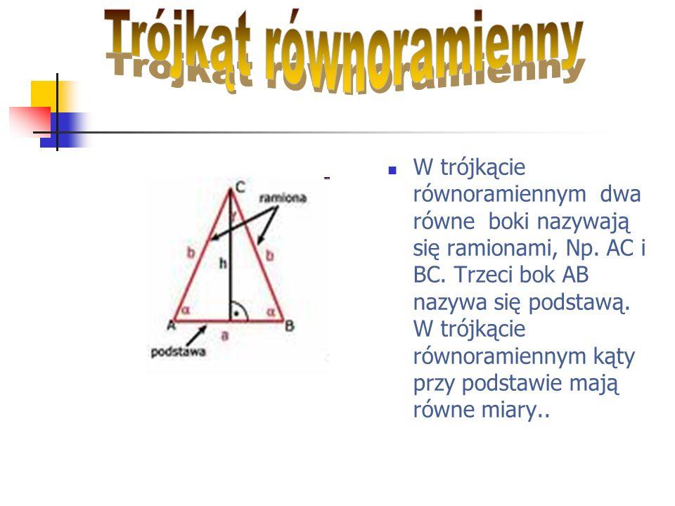 W trójkącie równoramiennym dwa równe boki nazywają się ramionami, Np. AC i BC. Trzeci bok AB nazywa się podstawą. W trójkącie równoramiennym kąty przy