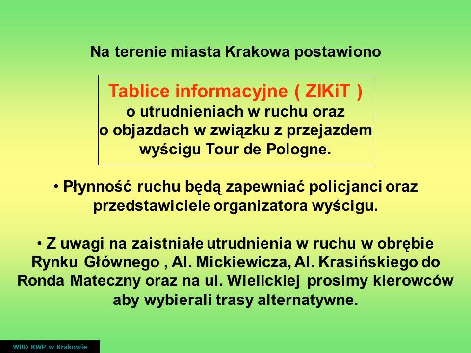 Na terenie miasta Krakowa postawiono Tablice informacyjne ( ZIKiT ) o utrudnieniach w ruchu oraz o objazdach w związku z przejazdem wyścigu Tour de Po