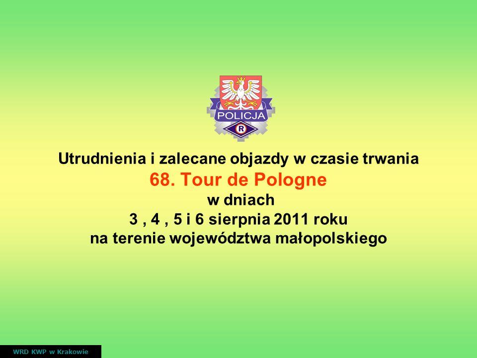 V ETAP Zakopane - Zakopane ( 5 rund po trasie ) WRD KWP w Krakowie nr drogiprzebiegczas przejazdu wyścigu DW 960 Wierch Poroniec, Głodówka, Bukowina Tatrzańska ( rondo Kliny ) 14.21 – 14.28 15.14 – 15.22 16.08 – 16.16 17.02 – 17.10 17.55 – 18.05 ETAP V 4.08.2011